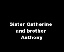Sister Catherine And Brother Anthony Sex Videos Dailymotion